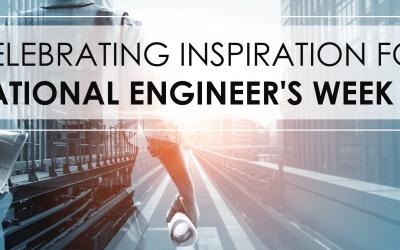 Celebrating Inspiration for National Engineers Week